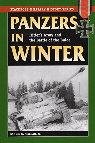 9780811734561: Panzers in Winter: Hitler's Army and the Battle of the Bulge (Stackpole Military History Series)