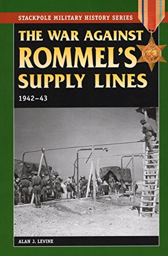 9780811734585: The War Against Rommel's Supply Lines, 1942-43 (Stackpole Military History Series)