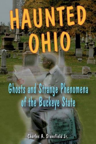 9780811734721: Haunted Ohio: Ghosts and Strange Phenomena of the Buckeye State (Haunted Series)