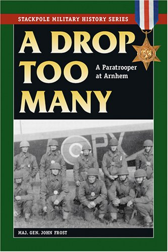 9780811734868: A Drop Too Many: A Paratrooper at Arnhem (Stackpole Military History Series)