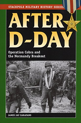 9780811734875: After D-Day: Operation Cobra and the Normandy Breakout (Stackpole Military History Series)