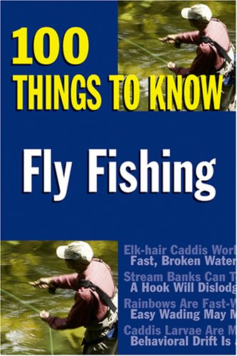 9780811734950: Fly Fishing (100 Things to Know)