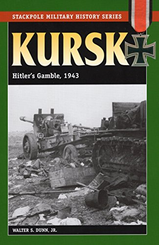 9780811735025: Kursk: Hitler's Gamble, 1943 (Stackpole Military History Series)
