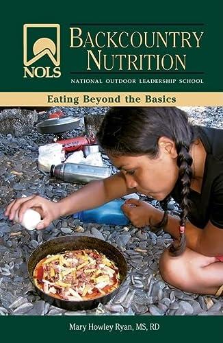 9780811735056: NOLS Backcountry Nutrition (National Outdoor Leadership School)