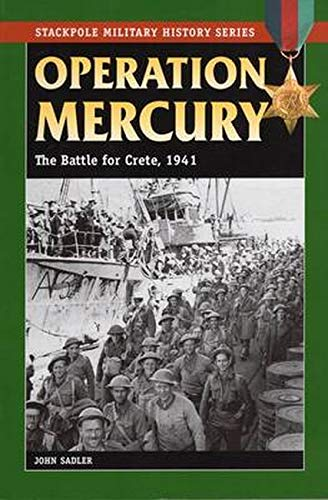 9780811735063: Operation Mercury: The Battle for Crete, 1941 (Stackpole Military History Series)
