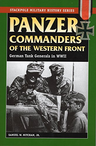 9780811735070: Panzer Commanders of the Western Front: German Tank Generals in World War II (Stackpole Military History)
