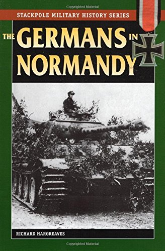 9780811735131: The Germans in Normandy (Stackpole Military History)