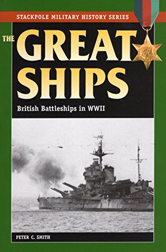 9780811735148: The Great Ships: British Battleships in World War II (Stackpole Military History)