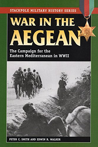 9780811735193: War in the Aegean: The Campaign for the Eastern Mediterranean in World War II (Stackpole Military History Series)