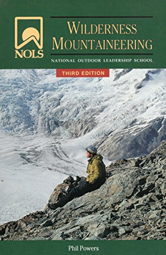 NOLS Wilderness Mountaineering (NOLS Library): Phil Powers
