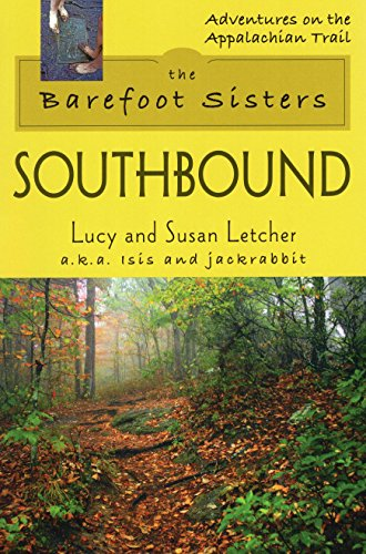 9780811735308: The Barefoot Sisters Southbound (Adventures on the Appalachian Trail)
