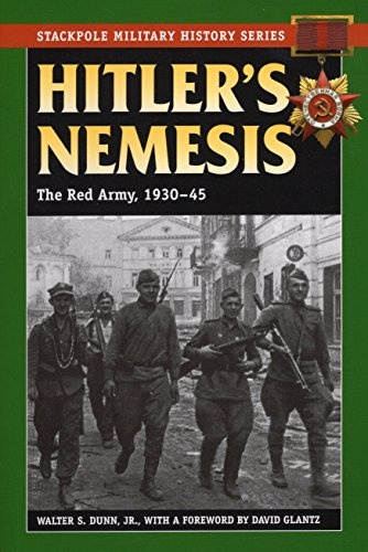 9780811735438: Hitler's Nemesis: The Red Army, 1930-45 (Stackpole Military History Series)
