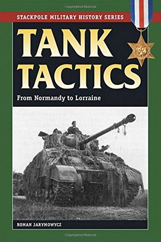 9780811735599: Tank Tactics: From Normandy to Lorraine (Stackpole Military History Series)