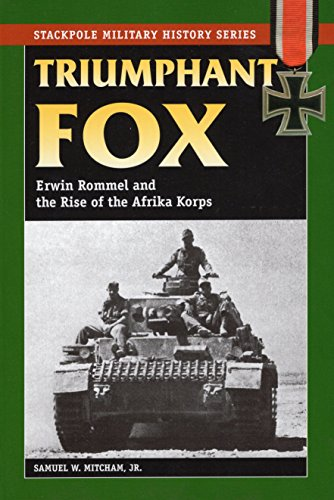 9780811735605: Triumphant Fox: Erwin Rommel and the Rise of the Afrika Korps (Stackpole Military History Series)