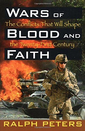 9780811735643: Wars of Blood and Faith: The Conflicts That Will Shape the Twenty-First Century