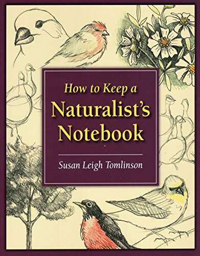 9780811735681: How to Keep a Naturalist's Notebook
