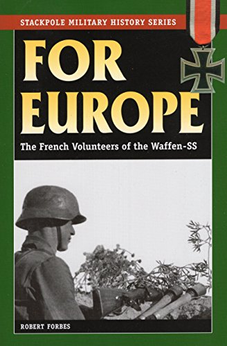 9780811735810: For Europe: The French Volunteers of the Waffen-SS