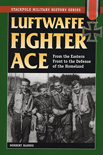 9780811735933: Luftwaffe Fighter Ace: From the Eastern Front to the Defense of the Homeland (Stackpole Military History Series)