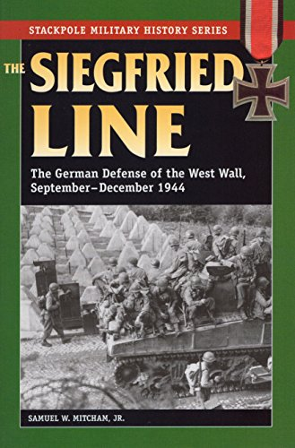 9780811736022: The Siegfried Line: The German Defense of the West Wall, September-December 1944 (The Stackpole Military History Series)
