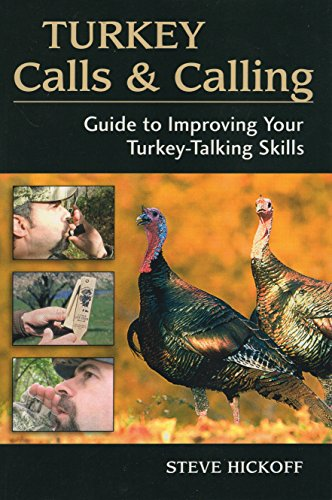 9780811736046: Turkey Calls and Calling: Guide to Improving Your Turkey-Calling Skills