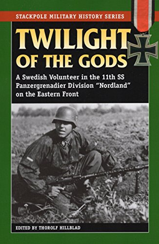 9780811736053: Twilight of the Gods: A Swedish Volunteer in the 11th SS Panzergrenadier Division