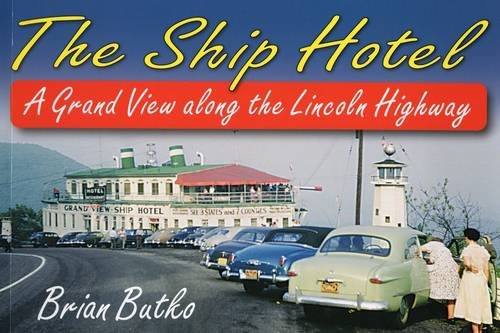 9780811736312: The Ship Hotel: A Grand View Along the Lincoln Highway