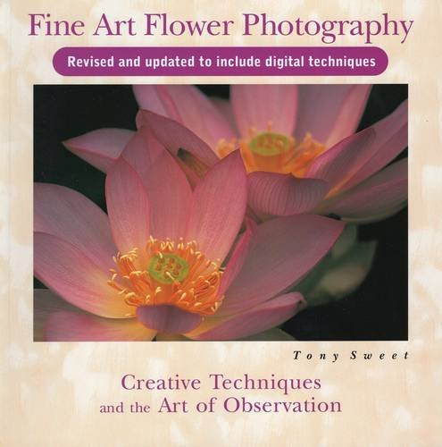 9780811736329: Fine Art Flower Photography: Creative Techniques and the Art of Observation