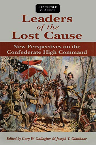 9780811737272: Leaders of the Lost Cause: New Perspectives on the Confederate High Command (Stackpole Classics)