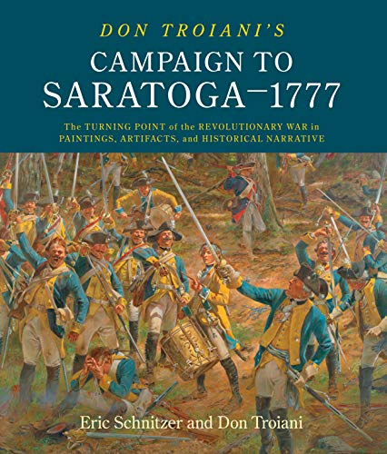 9780811738521: Don Troiani's Saratoga: The Turning Point of the Revolutionary War in Paintings, Artifacts, and Historical Narrative