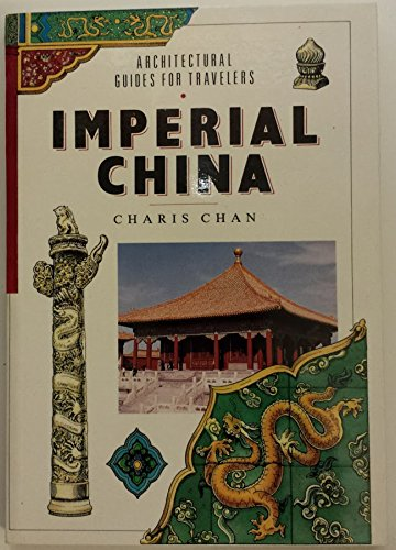 9780811800181: Imperial China (Architectural Guides for Travelers)
