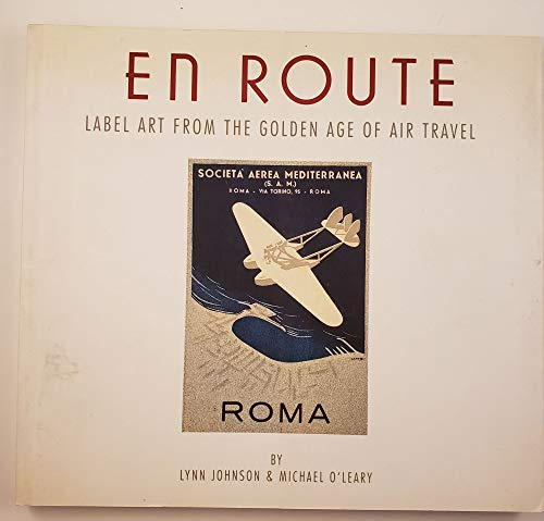 9780811800457: En Route: Label Art from the Golden Age of Air Travel