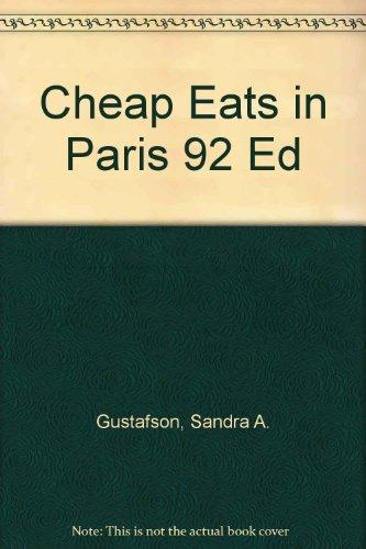 Cheap Eats in Paris 92 Ed: Gustafson, Sandra A.