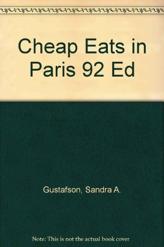 Cheap Eats in Paris 92 Ed (0811800571) by Gustafson, Sandra A.