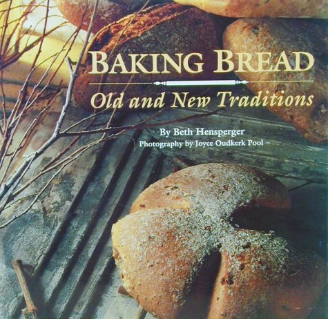 Baking Bread: Old and New Traditions (0811800784) by Beth Hensperger