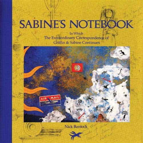 Sabine 's Notebook - in Which The extraordinary Correspondence of Griffin & Sabine continues