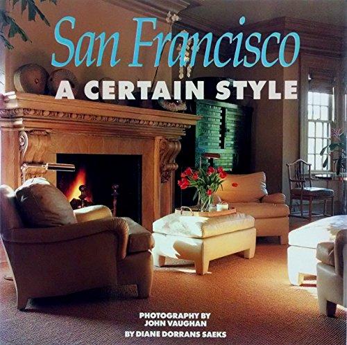 9780811801997: San Francisco: A Certain Style