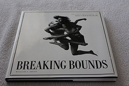 9780811802109: Breaking Bounds: The Dance Photography of Lois Greenfield