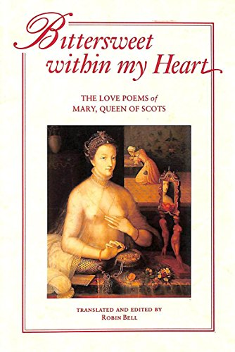 9780811802369: Bittersweet within My Heart: The Love Poems of Mary, Queen of Scots