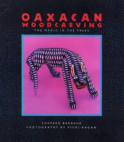 9780811802505: Oaxacan Woodcarving: The Magic in the Trees