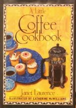 A Little Coffee Cookbook: Laurence, Janet