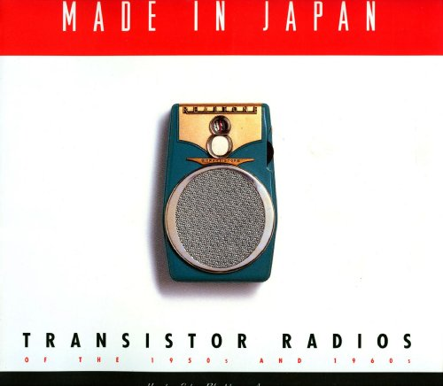 9780811802710: Made in Japan: Transistor Radios of the 1950s and 1960s