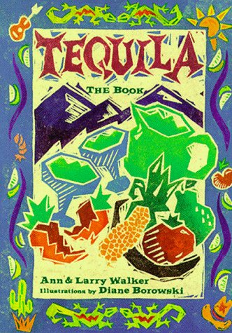 Tequila: The Book (0811802884) by Ann and Larry Walker
