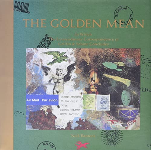 9780811802987: The Golden Mean: In Which the Extraordinary Correspondence of Griffin & Sabine Concludes