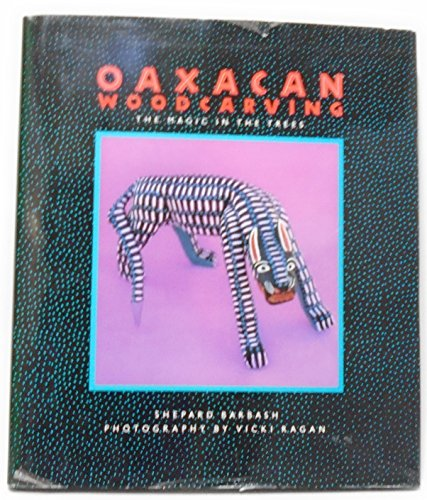 9780811803168: Oaxacan Woodcarving: The Magic in the Trees