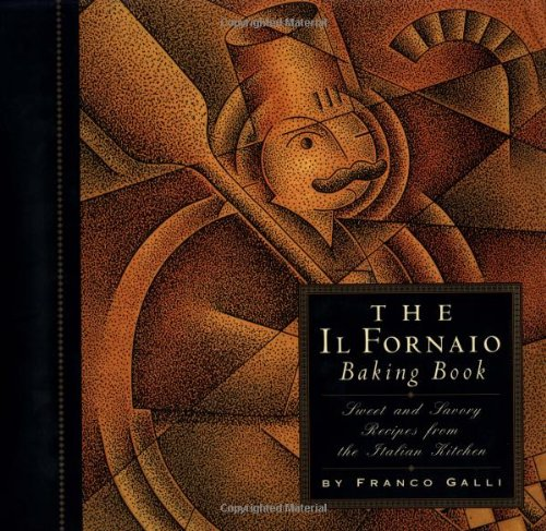 9780811803236: The Il Fornaio Baking Book