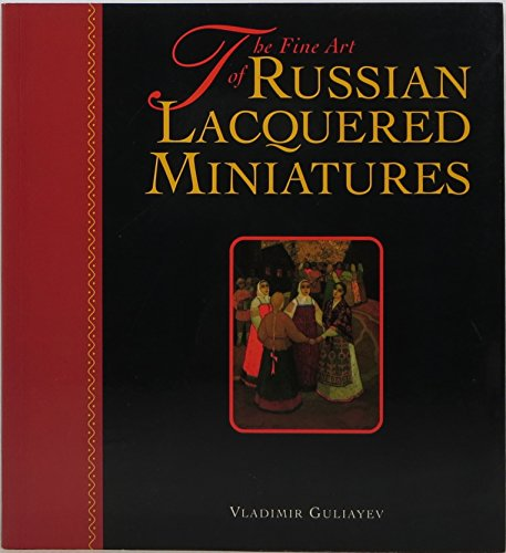 9780811803250: The Fine Art of Russian Lacquered Miniatures