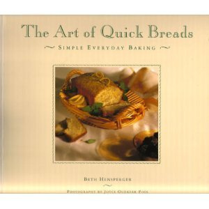 9780811803533: The Art of Quick Breads: Simple Everyday Baking