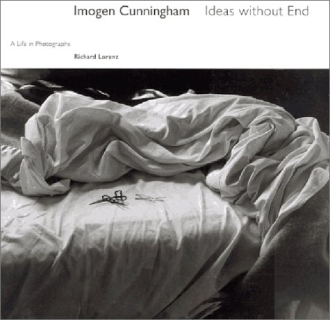 9780811803908: Imogen Cunningham: Ideas without End A Life and Photographs