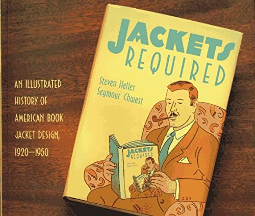 Jackets Required: An Illustrated History of American Book Jacket Design, 1920-1950: Steven Heller ...
