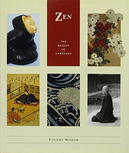 9780811804035: Zen: The Reason of Unreason (Eastern Wisdom - The Little Wisdom Library)